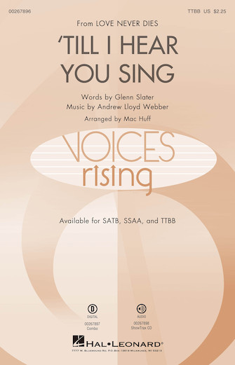 'Til I Hear You Sing : TTBB : Mac Huff : Andrew Lloyd Webber : Love Never Dies : Sheet Music : 00267896 : 888680735395