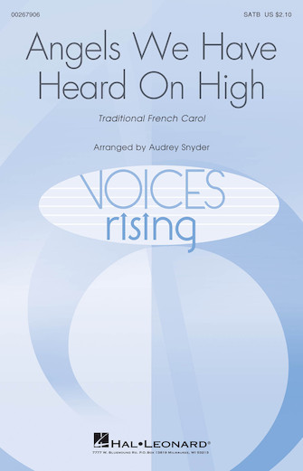 Angels We Have Heard on High : SATB : Audrey Snyder : Sheet Music : 00267906 : 888680735449