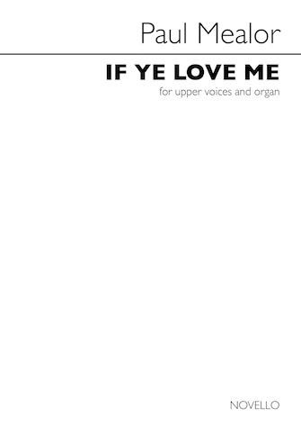 If Ye Love Me : SSA : Paul Mealor : Paul Mealor : Sheet Music : 00268911 : 888680753917