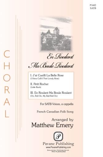 En Roulant Ma Boule Roulant : SATB : Matthew Emery : Sheet Music : 00268930 : 888680736828