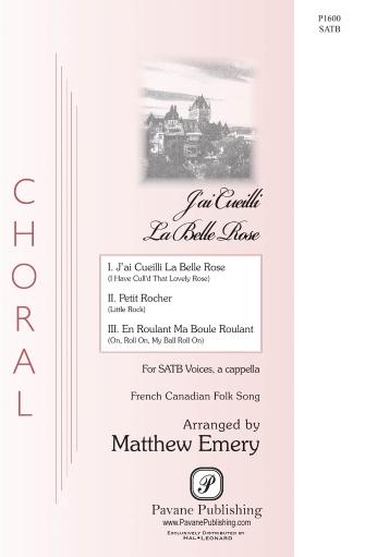 J'ai Cueilli La Belle Rose : SATB : Matthew Emery : Sheet Music : 00268936 : 888680736880