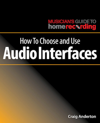 Product Cover for How to Choose and Use Audio Interfaces