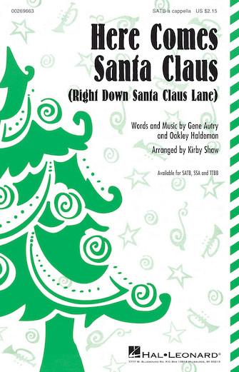 Here Comes Santa Claus : SATB : Kirby Shaw : Oakley Haldeman : Sheet Music : 00269663 : 888680739010