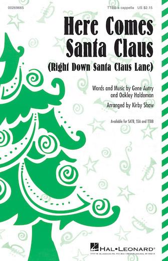 Here Comes Santa Claus : TTBB : Kirby Shaw : Oakley Haldeman : Sheet Music : 00269665 : 888680739034