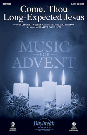 Come, Thou Long-Expected Jesus : SATB : Heather Sorenson : Pamela Robertson : Sheet Music : 00274540 : 888680740238