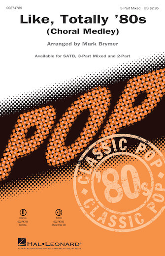 Like, Totally '80s : 3-Part Mixed : Mark Brymer : Sheet Music : 00274789 : 888680740740