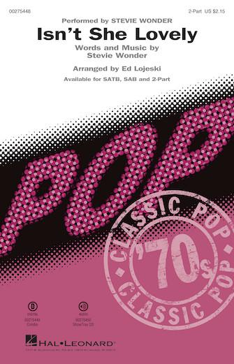 Isn't She Lovely : 2-Part : Ed Lojeski : Stevie Wonder : Stevie Wonder : Sheet Music : 00275448 : 888680744076