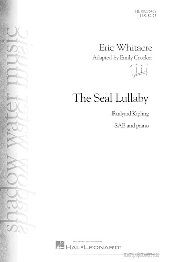 The Seal Lullaby : SAB : Emily Crocker : Eric Whitacre : Sheet Music : 00276437 : 888680746483