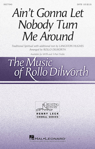 Ain't Gonna Let Nobody Turn Me Around : SATB : Rollo Dilworth : Sheet Music : 00277045 : 888680748210