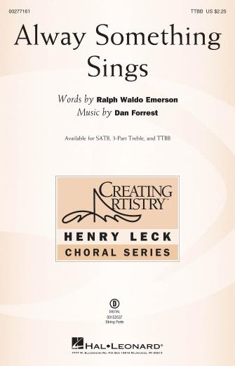 Alway Something Sings : TTBB : Dan Forrest : Dan Forrest : Sheet Music : 00277161 : 888680748562