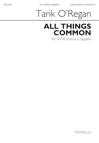 All Things Common : SATB : Tarik O'Regan : Tarik O'Regan : Sheet Music : 00277367 : 888680749361 : 1540028267