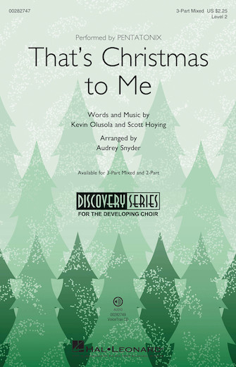 That's Christmas to Me : 3-Part Mixed : Audrey Snyder : Scott Hoying : Pentatonix : Sheet Music : 00282747 : 888680789589