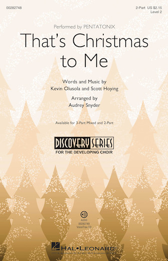 That's Christmas to Me : 2-Part : Audrey Snyder : Scott Hoying : Pentatonix : Sheet Music : 00282748 : 888680789596