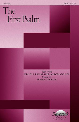 The First Psalm : SATB : Pepper Choplin : Pepper Choplin : Sheet Music : 00284840 : 888680868635