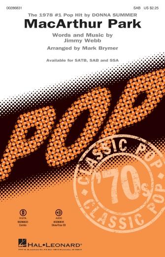 MacArthur Park : SAB : Mark Brymer : Jimmy Webb : Donna Summer : Sheet Music : 00286831 : 888680899028