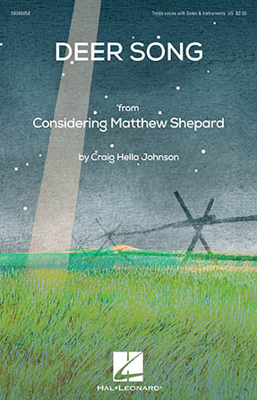 Deer Song : SSAA : Craig Hella Johnson : Craig Hella Johnson : Considering Matthew Shepard : Sheet Music : 00286858 : 888680899158