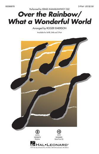 Over the Rainbow/What a Wonderful World : 2-Part : Roger Emerson : Harold Arlen : Israel Iz Kamakawiwo'ole : Sheet Music : 00286878 : 888680899233