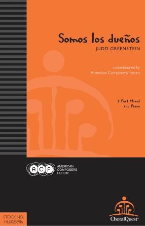 Somos Los Duenos : 3-Part Mixed : Judd Greenstein : Judd Greenstein : Sheet Music : 00286916 : 888680899721 : 0996725563