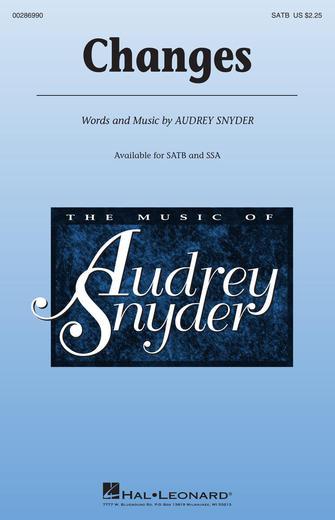 Changes : SATB : Audrey Snyder : Audrey Snyder : Sheet Music : 00286990 : 888680901066