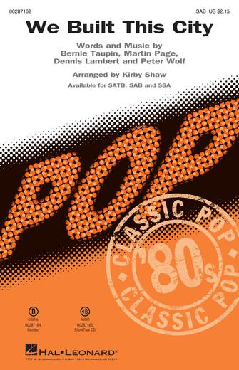 We Built This City : SAB : Kirby Shaw : Peter Wolf : Starship : Sheet Music : 00287162 : 888680902247