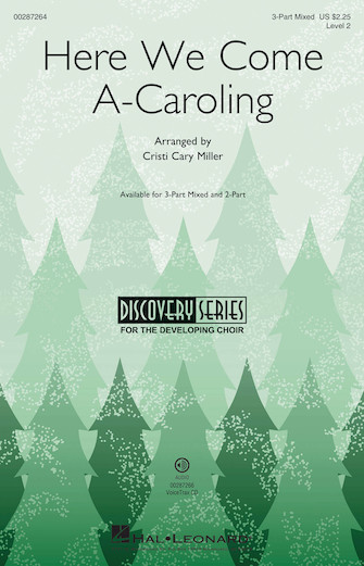 Here We Come A-Caroling : 3-Part Mixed : Cristi Cary Miller : Sheet Music : 00287264 : 888680902964