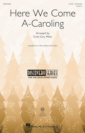 Here We Come A-Caroling : 2-Part : Cristi Cary Miller : Sheet Music : 00287265 : 888680902971