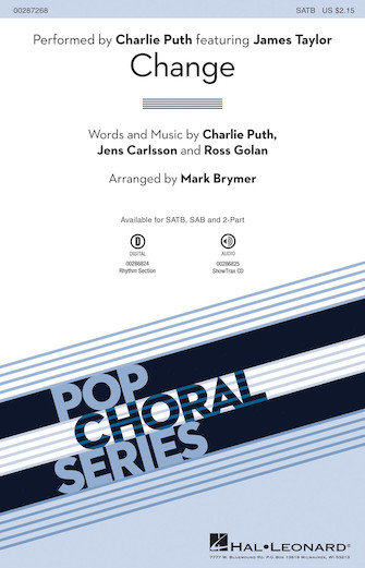 Change : SATB : Mark Brymer : Charlie Puth featuring James Taylor : Sheet Music : 00287268 : 888680903022