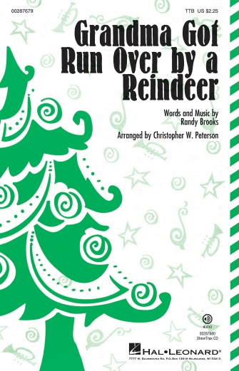 Grandma Got Run Over by a Reindeer : TTB : Christopher Peterson : Randy Brooks : Elmo Shropshire : Sheet Music : 00287679 : 888680905736
