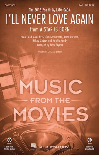 I'll Never Love Again : SAB : Mark Brymer : Lady Gaga : A Star Is Born : Sheet Music : 00287836 : 888680908430