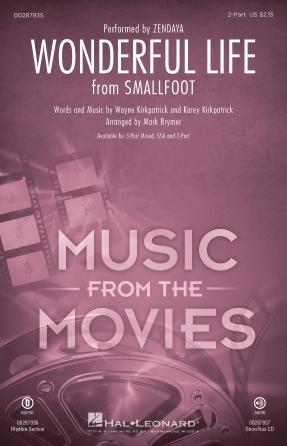 Wonderful Life : 2-Part : Mark Brymer : Wayne Kirkpatrick : Zendaya : Smallfoot : Sheet Music : 00287935 : 888680909215