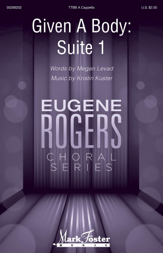 Given a Body, Suite 1 : TTBB : Kristin Kuster : Kristin Kuster : Sheet Music : 00288202 : 888680910396