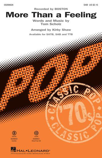 More Than a Feeling : SAB : Kirby Shaw : Tom Scholz : Boston : Sheet Music : 00289626 : 888680916428