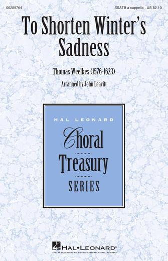 To Shorten Winter's Sadness : SSATB : John Leavitt : Thomas Weelkes : Sheet Music : 00289764 : 888680917005