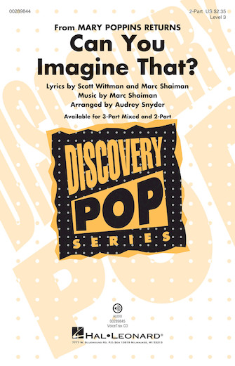 Can You Imagine That? : 2-Part : Audrey Snyder : Marc Shaiman : Mary Poppins Returns : Sheet Music : 00289844 : 888680917241