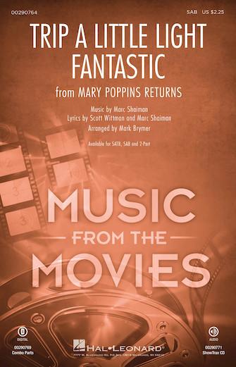Trip a Little Light Fantastic : SAB : Mark Brymer : Scott Wittman : Mary Poppins Returns : Sheet Music : 00290764 : 888680923822