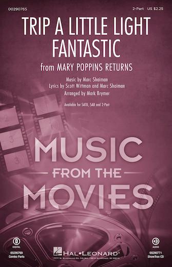 Trip a Little Light Fantastic : 2-Part : Mark Brymer : Scott Wittman : Mary Poppins Returns : Sheet Music : 00290765 : 888680923839
