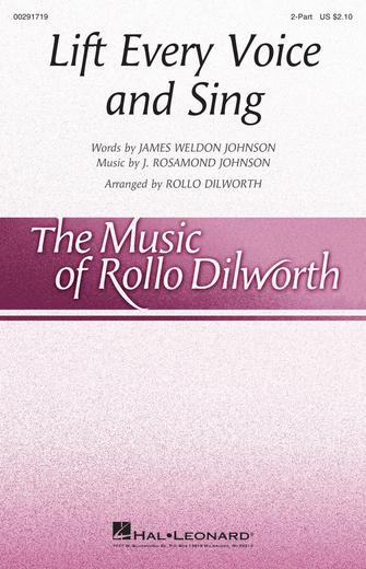 Lift Every Voice and Sing : 2-Part : Rollo Dilworth : J. Rosamond Johnson : Sheet Music : 00291719 : 888680927974