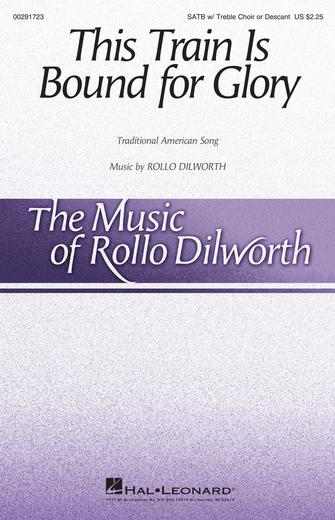 This Train Is Bound for Glory : SATB : Rollo Dilworth : Sheet Music : 00291723 : 888680928018