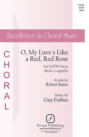 My Love Is Like A Red, Red Rose : SATB divisi : Guy Forbes : Guy Forbes : Sheet Music : 00291956 : 888680928711