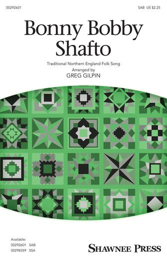 Bobby Shafto : SAB : Greg Gilpin : Sheet Music : 00292601 : 888680931124 : 1540050114