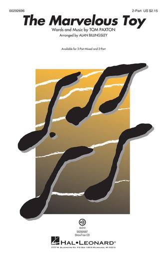 The Marvelous Toy : 2-Part : Alan Billingsley : Tom Paxton : Peter, Paul and Mary : Sheet Music : 00292696 : 888680931186