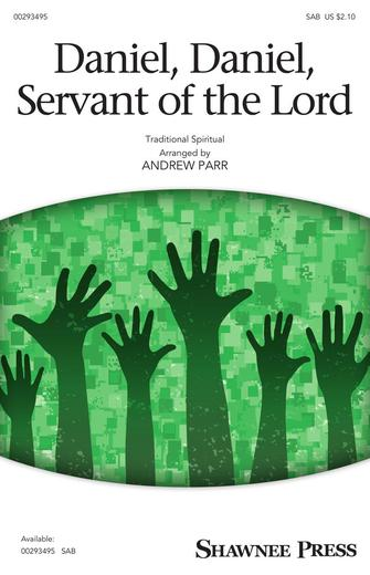 Daniel, Daniel, Servant Of The Lord : SAB : Andrew Parr : Sheet Music : 00293495 : 888680936563 : 1540051234