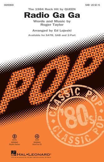 Radio Ga Ga : SAB : Ed Lojeski : Roger Taylor : Queen : Sheet Music : 00293840 : 888680939359