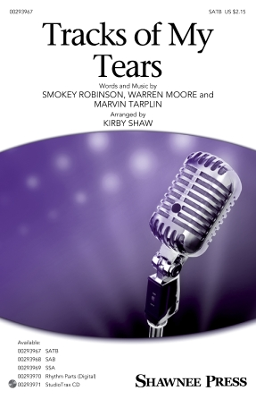 Tracks of My Tears : SATB : Kirby Shaw : Smokey Robinson : Linda Ronstadt : Songbook : 00293967 : 888680940591 : 1540052532