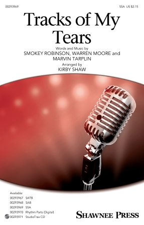 Tracks of My Tears : SSA : Kirby Shaw : Smokey Robinson : Linda Ronstadt : Sheet Music : 00293969 : 888680940614 : 1540052559