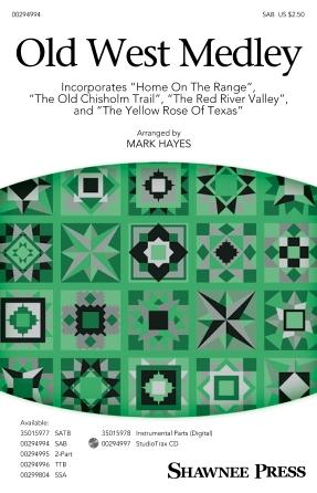 Old West Medley : SAB : Mark Hayes : Showtrax CD : 00294994 : 888680944667 : 1540054942