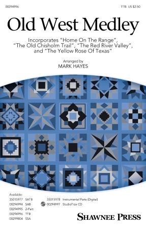 Old West Medley : TTB : Mark Hayes : Sheet Music : 00294996 : 888680944681 : 1540054969