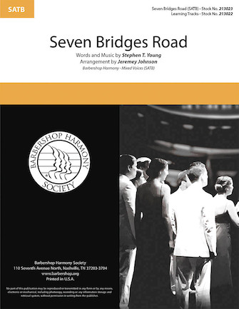 Seven Bridges Road : SATB : Jeremey Johnson : Stephen T. Young : Sheet Music : 00295009 : 888680945503