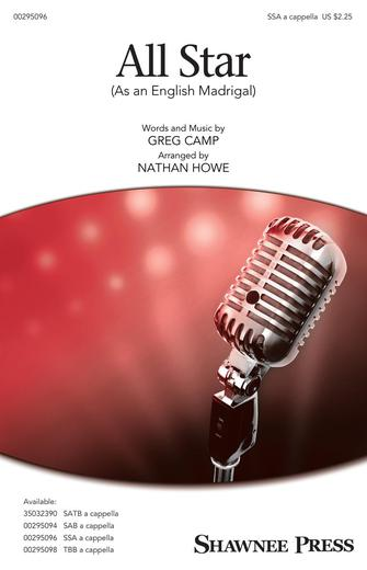 All Star (As an English Madrigal) : SSA : Nathan Howe : Greg Camp : Smash Mouth : Sheet Music : 00295096 : 888680945459 : 1540055302