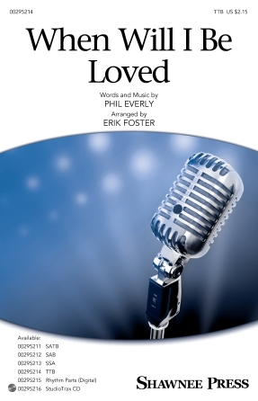 When Will I Be Loved : TTB : Erik Foster : Phil Everly : Linda Ronstadt : Sheet Music : 00295214 : 888680946005 : 1540055515